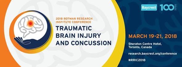 Baycrest Rotman Research Institute conference  Traumatic Brain Injury and Concussion